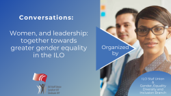Conversations_ Women, and leadership_ together towards greater gender equality in the ILO